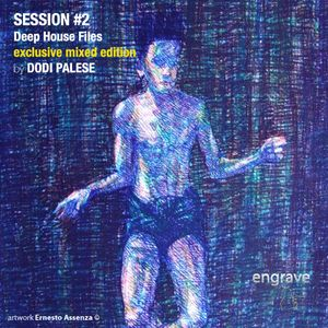 Session 2: Deep House Files - Exclusive Mixed Edition by Dodi Palese