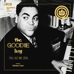 The Goodie Bag #026 (November 2017 - Part 1) Early Jazz Vinyl Special - With Esteban Tayta