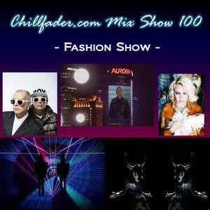Chillfader.com Mix Show 100 - Fashion Show
