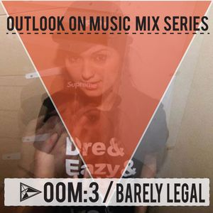 Barely Legal Outlook Festival OOM:3