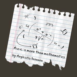 Music Is More Than Mathematics (08-12-2014) by Mephisto Brennen
