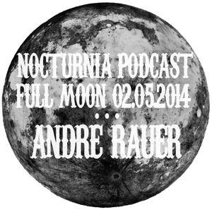 NOCTURNIA | FULL MOON 02.06.2014 | Andre Rauer  (Techno Noir)