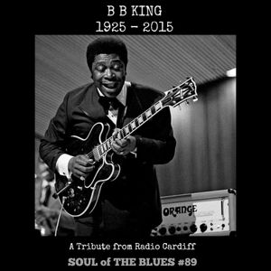 Soul of The Blues #89 - B.B. King Tribute Special