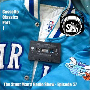 Episode 57-Cassette Classics Part 1-The Stunt Man's Radio Show