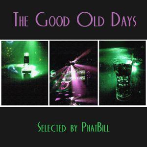 PhatBill - The Good Old Days (Vol1)