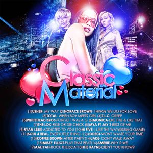 CLASSIC MATERIAL VOLUME ONE (90s rnb flava) mixed by dj SCRATCHY ONE