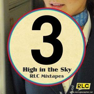 RLC Mixtape #3: High in the Sky