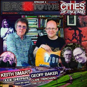BACK TO THE CITIES OF ENGLAND 4: Dorset - KEITH SMART, GEOFF BAKER, CSUN BIG BAND, JULIE SHEPPARD