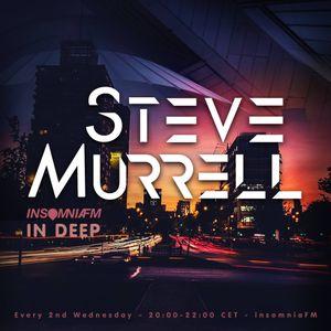 IN DEEP  Steve Murrell EXCLUSIVE insomniafm.com September 2017