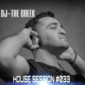 DJ-THE GREEK @ HOUSE SESSION #033