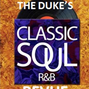 THE DUKE'S CLASSIC SOUL AND R&B REVUE, March 25, 2014