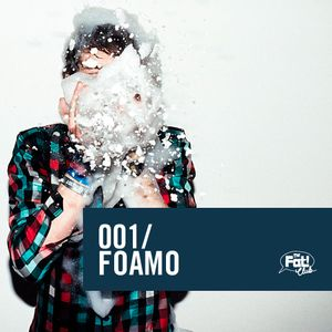 Foamo - The Fat! Club Mix 001