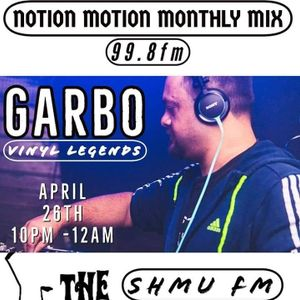 The Rave Relax Show 26th April 2019 - Notion Motion Monthly Mix #6 - DJ Garbo