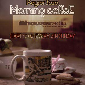 Keyser Soze - Morning Coffee . 018 @ houseradio.pl