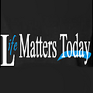 Life Matters Today January 26, 2014