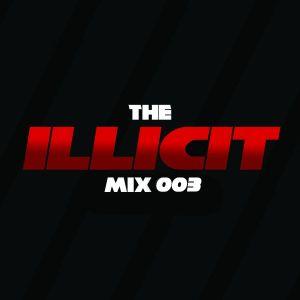 The Illicit Mix 003