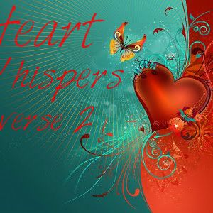 Heart whispers verse 2 ❤ A Love Song compilation by Zidroh