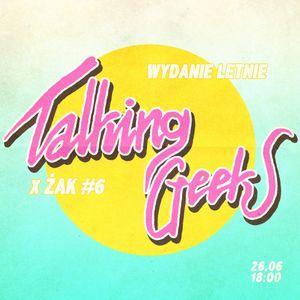Talking Geeks w Radiu ŻAK #6 26 06 2014