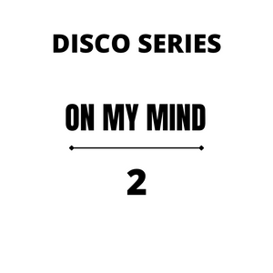 Disco Series - On My Mind