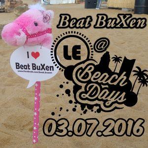 Beat BuXen @ LE Beach Days 03.07.2016