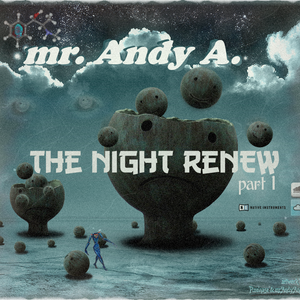 mr. Andy A. - The Night ReNew {part 1}full