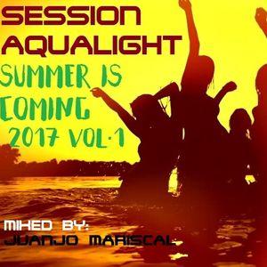 SESSION AQUALIGHT SUMMER IS COMING 2017 VOL.1 (29 de Junio de 2017) - Mixed by Juanjo Mariscal