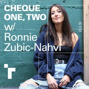 Cheque One, Two with Ronnie Zubic-Nahvi - 23 March 2018