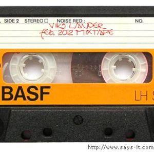 VIKS LANDER (feb.2012 mix tape)