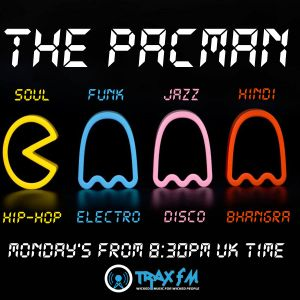 The Pacman Show Replay On www.traxfm.org - 26th June 2017