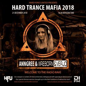 AnnGree & Re-Born & Verjo - Hard Trance Mafia 2018