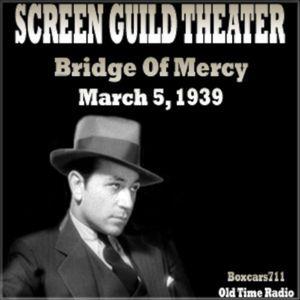 The Gulf Screen Guild Theater - Bridge Of Mercy (Starring Paul Muni) 03-05-39