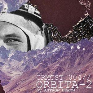 CRMCST 004: ORBITA-2 by Astrow Uknow (mixed by hagu2)