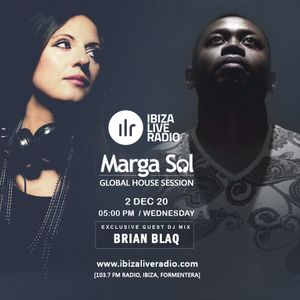 GLOBAL HOUSE SESSION with Marga Sol - Guest Mix by Brian Blaq [IBIZA LIVE RADIO]