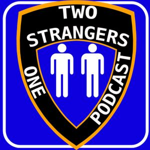 Ep 172: Knock Your Punkass Down - TWO STRANGERS ONE PODCAST