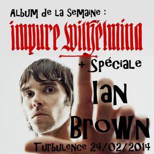 Turbulence - Spéciale Ian BROWN - 24/02/2014