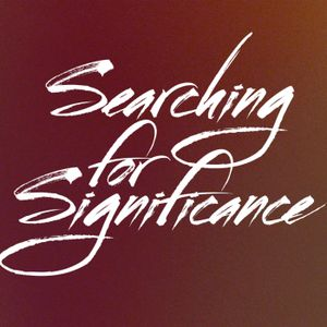 True Significance Begins with Following Jesus