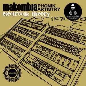 Makombia Phonik Artistry - Electronik Theory
