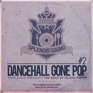 Dancehall Gone Pop #2 (2015)