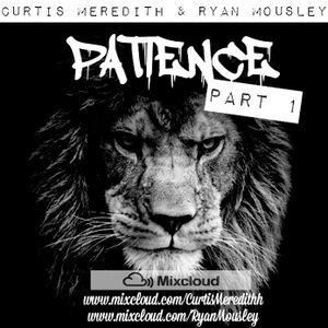 #PatiencePart1 - @RyanMousley @CurtisMeredithh