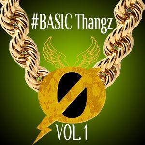 #BASIC Thangz VOL. 1