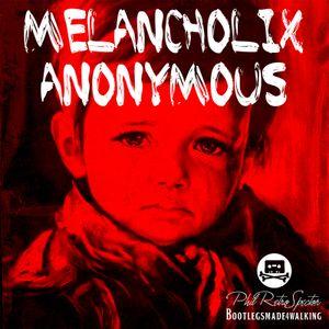 Melancholix Anonymous Mix