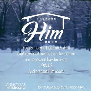 Prepare Him Room: Week 3, December 18, 2016
