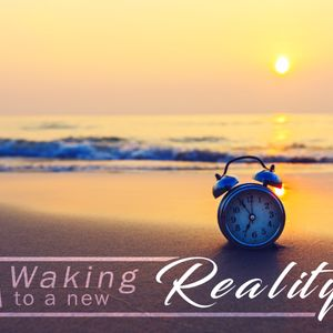 Waking to a New Reality   God Still Speaks