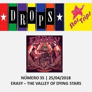 Drops Star Trips - Edição 35 - ERASY - The Valley Of Dying Stars