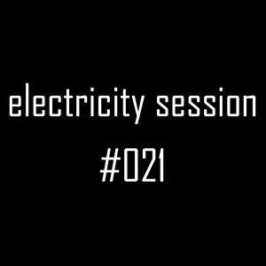 electricitY session #021