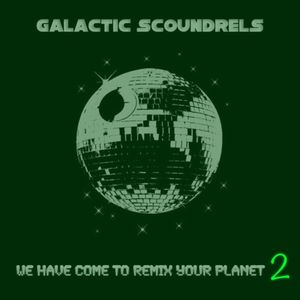 We Have Come To Remix Your Planet 2