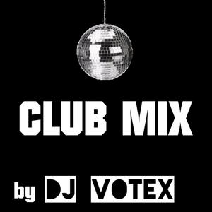 Club Mix by DJ Votex