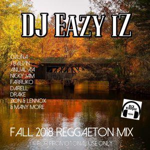 DJ EazyiZ Fall 2018 Reggaeton Mix