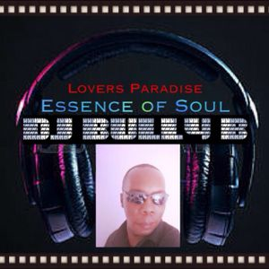 Dj Bully B- Essence of Soul- Lovers Paradise -16-6-16-@djbullyb1