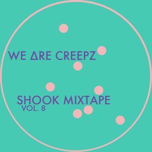 WE ΔRE CREEPZ - SHOOK_mixtape vol.8 ( one take )